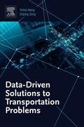 Wang / Zeng |  Data-Driven Solutions to Transportation Problems | Buch |  Sack Fachmedien