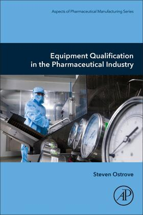 Ostrove   Equipment Qualification in the Pharmaceutical Industry   Buch   sack.de