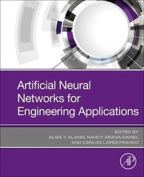 Alanis / Arana-Daniel / Lopez-Franco | Artificial Neural Networks for Engineering Applications | Buch | sack.de