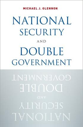 Glennon | National Security and Double Government | Buch | sack.de