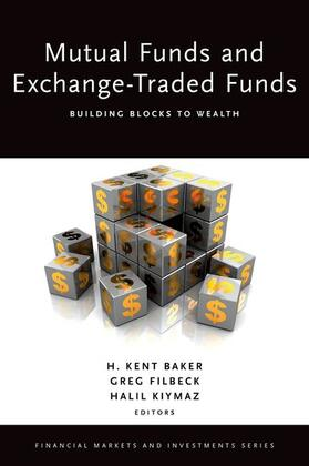 Baker / Filbeck / Kiymaz | Mutual Funds and Exchange-Traded Funds: Building Blocks to Wealth | Buch | sack.de