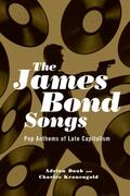 Daub / Kronengold    The James Bond Songs: Pop Anthems of Late Capitalism   Buch    Sack Fachmedien