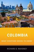 Mahoney |  Colombia: What Everyone Needs to Know(R) | Buch |  Sack Fachmedien