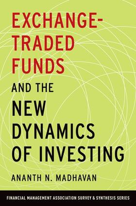 Madhavan   Exchange-Traded Funds and the New Dynamics of Investing   Buch   sack.de