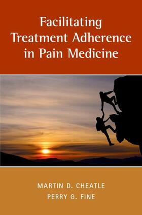 Cheatle / Fine   Facilitating Treatment Adherence in Pain Medicine   Buch   sack.de