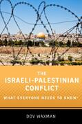 Waxman |  The Israeli-Palestinian Conflict: What Everyone Needs to Know | Buch |  Sack Fachmedien