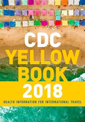 Centers for Disease Control and Prevention / Brunette | CDC Yellow Book 2018: Health Information for International Travel | Buch | sack.de