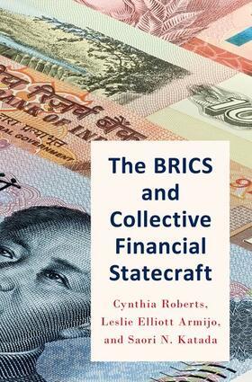 Roberts / Armijo / Katada | The Brics and Collective Financial Statecraft | Buch | sack.de