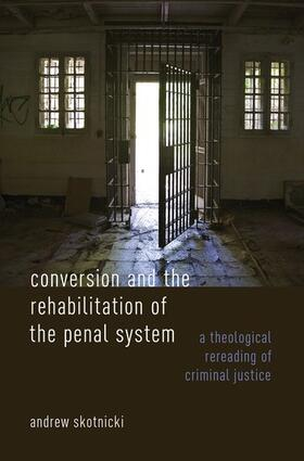 Skotnicki | Conversion and the Rehabilitation of the Penal System | Buch | sack.de