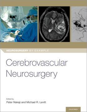 Nakaji / Levitt | Cerebrovascular Neurosurgery | Buch | sack.de