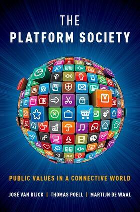 van Dijck / Poell / de Waal | The Platform Society: Public Values in a Connective World | Buch | sack.de