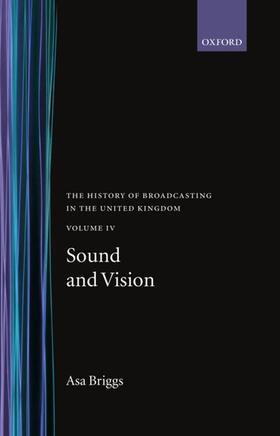 Briggs | History of Broadcasting in the United Kingdom: Volume IV: Sound and Vision | Buch | sack.de