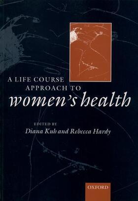 Kuh / Hardy | A Life Course Approach to Women's Health | Buch | sack.de