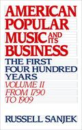 Sanjek    American Popular Music and Its Business: The First Four Hundred Years Volume II: From 1790 to 1909   Buch    Sack Fachmedien