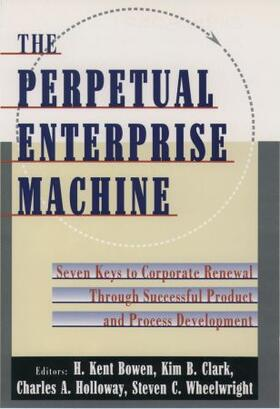 Bowen / Clark / Holloway | The Perpetual Enterprise Machine | Buch | sack.de