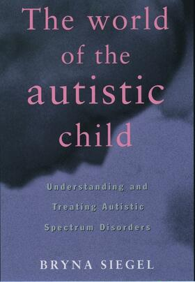 Siegel | The World of the Autistic Child | Buch | sack.de