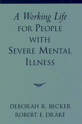Becker / Drake | A Working Life for People with Severe Mental Illness | Buch | sack.de