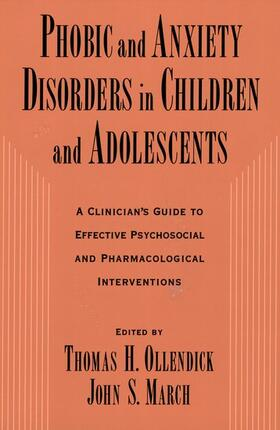 Ollendick / March | Phobic and Anxiety Disorders in Children and Adolescents | Buch | sack.de