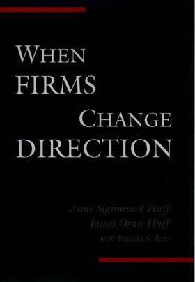 Huff / Huff / Barr | When Firms Change Direction | Buch | sack.de