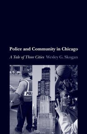 Skogan   Police and Community in Chicago   Buch   sack.de