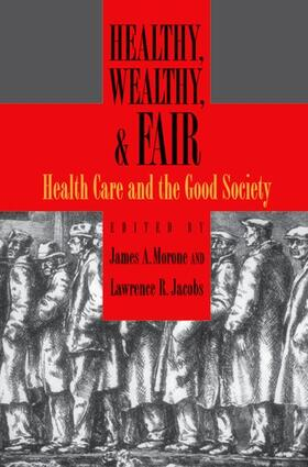 Morone / Jacobs | Healthy, Wealthy, and Fair | Buch | sack.de