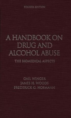 Winger / Woods / Hofmann | A Handbook on Drug and Alcohol Abuse | Buch | sack.de