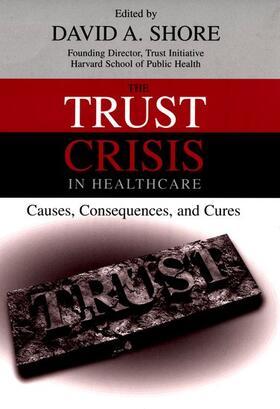 Shore | The Trust Crisis in Healthcare | Buch | sack.de