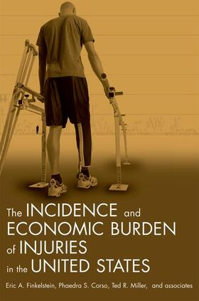 Finkelstein / Corso / Miller   Incidence and Economic Burden of Injuries in the United States   Buch   sack.de