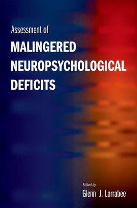 Larrabee | Assessment of Malingered Neuropsychological Deficits | Buch | sack.de