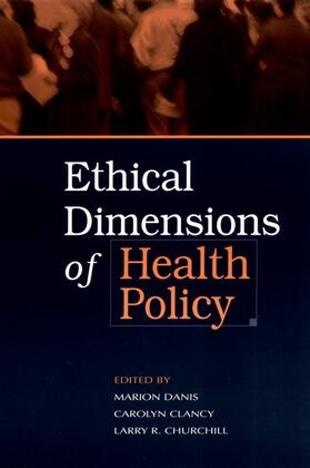 Danis / Clancy / Churchill | Ethical Dimensions of Health Policy | Buch | sack.de