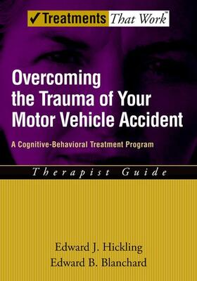 Hickling / Blanchard | Overcoming the Trauma of Your Motor Vehicle Accident | Buch | sack.de