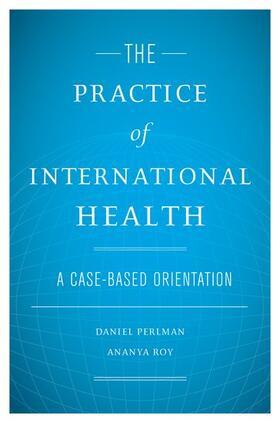 Perlman / Roy | The Practice of International Health | Buch | sack.de
