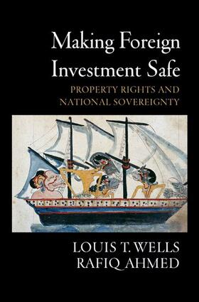 Wells / Ahmed | Making Foreign Investment Safe: Property Rights and National Sovereignty | Buch | sack.de
