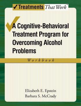 Epstein / McCrady | Overcoming Alcohol Use Problems: Workbook | Buch | sack.de