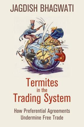 Bhagwati | Termites in the Trading System: How Preferential Agreements Undermine Free Trade | Buch | sack.de