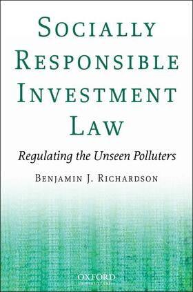 Richardson   Socially Responsible Investment Law: Regulating the Unseen Polluters   Buch   sack.de