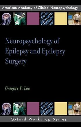 Lee | Neuropsychology of Epilepsy and Epilepsy Surgery | Buch | sack.de
