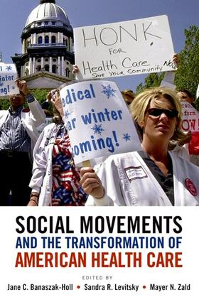Banaszak-Holl / Levitsky / Zald | Social Movements and the Transformation of American Health Csocial Movements and the Transformation of American Health Care Are | Buch | sack.de