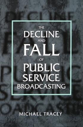 Tracey | Decline and Fall of Public Service Broadcasting | Buch | sack.de