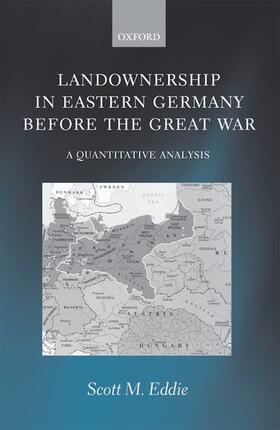 Eddie | Landownership in Eastern Germany Before the Great War: A Quantitative Analysis | Buch | sack.de