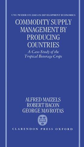 Maizels / Bacon / Mavrotas   Commodity Supply Management by Producing Countries: A Case-Study of the Tropical Beverage Crops   Buch   sack.de