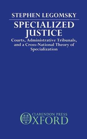 Legomsky | Specialized Justice | Buch | sack.de