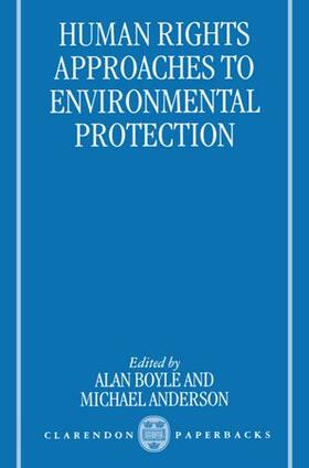 Boyle / Anderson   Human Rights Approaches to Environmenttal Protection   Buch   sack.de