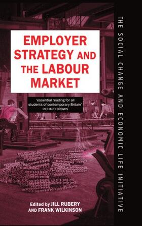 Wilkinson / Rubery | Employer Strategy and the Labour Market | Buch | sack.de
