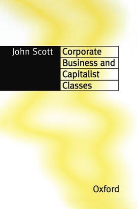 Scott | Corporate Business and Capitalist Classes | Buch | sack.de
