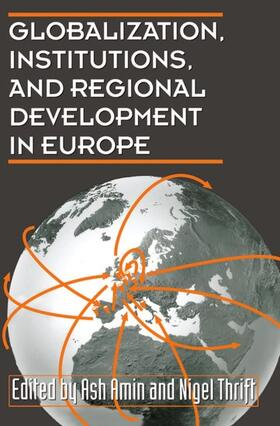 Amin / Thrift | Globalization, Institutions, and Regional Development in Europe | Buch | sack.de
