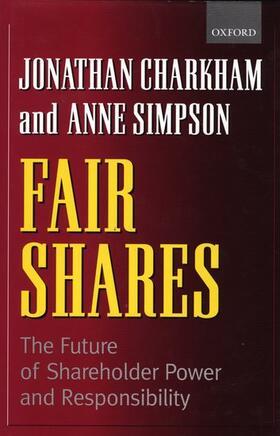 Charkham / Simpson | Fair Shares: The Future of Shareholder Power and Responsibility | Buch | sack.de