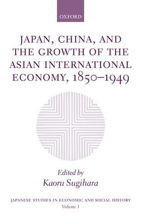 Sugihara | Japan, China, and the Growth of the Asian International Economy, 1850-1949 | Buch | sack.de