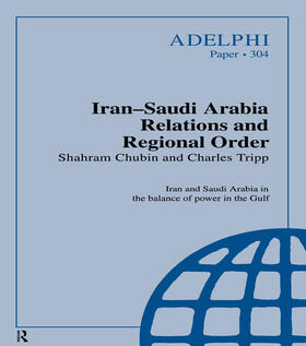 Chubin / Tripp | Iran-Saudi Arabia Relations and Regional Order | Buch | sack.de