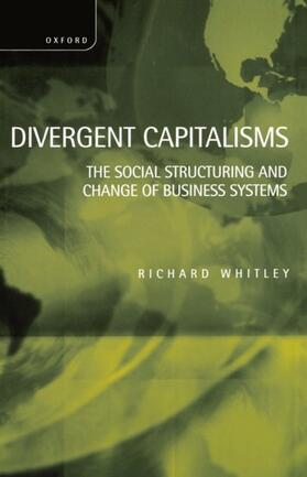Whitley   Divergent Capitalisms - The Social Structuring and Change of Business Systems   Buch   sack.de
